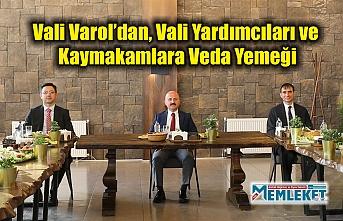 Vali Varol'dan, Vali Yardımcıları ve Kaymakamlara Veda Yemeği