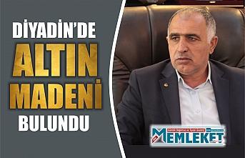 DİYADİN'DE ALTIN MADENİ BULUNDU