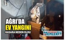 Ağrı'da bir evde çıkan yangın hasara neden oldu
