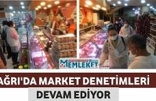 AĞRI'DA MARKET DENETİMLERİ DEVAM EDİYOR