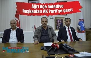Ağrı ilçe belediye başkanları AK Parti'ye geçti