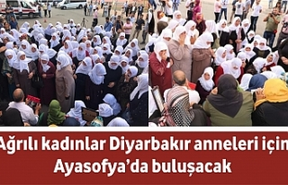 Ağrılı kadınlar Diyarbakır anneleri için Ayasofya'da...