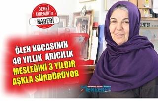 VEFAT EDEN KOCASININ 40 YILLIK ARICILIK MESLEĞİNİ...