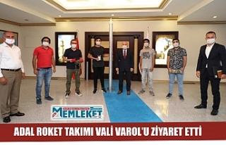 ADAL Roket Takımı Vali Varol'u Ziyaret etti