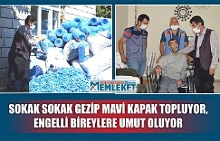 SOKAK SOKAK GEZİP MAVİ KAPAK TOPLUYOR, ENGELLİ...