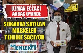 UZMAN ECZACI AKBAŞ UYARDI: SOKAKTA SATILAN MASKELER...