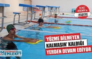 'YÜZME BİLMEYEN KALMASIN' KALDIĞI YERDEN DEVAM...