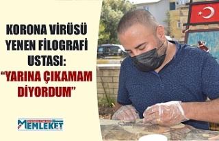 "KORONA VİRÜSÜ YENEN FİLOGRAFİ USTASI: ""YARINA..."
