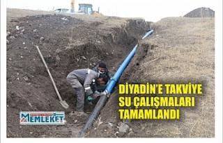 DİYADİN'E TAKVİYE SU ÇALIŞMALARI TAMAMLANDI