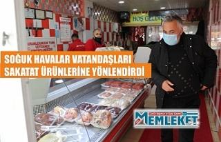 SOĞUK HAVALAR VATANDAŞLARI SAKATAT ÜRÜNLERİNE...