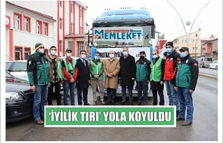 'İYİLİK TIRI' YOLA KOYULDU