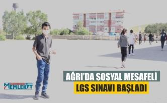 AĞRI'DA SOSYAL MESAFELİ LGS SINAVI BAŞLADI