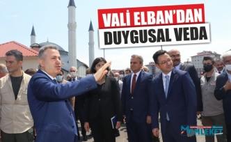 VALİ ELBAN'DAN DUYGUSAL VEDA