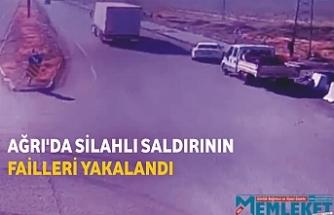 AĞRI'DA SİLAHLI SALDIRININ FAİLLERİ YAKALANDI