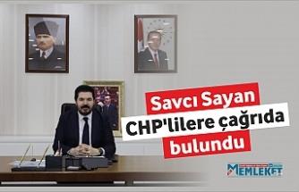 Savcı Sayan CHP'lilere çağrıda bulundu