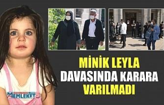 MİNİK LEYLA DAVASINDA KARARA VARILAMADI