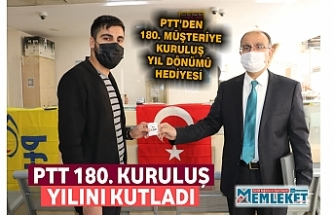 PTT'DEN 180. MÜŞTERİYE KURULUŞ YIL DÖNÜMÜ HEDİYESİ