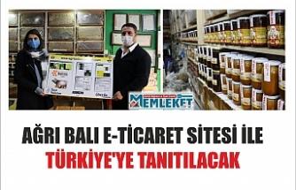 AĞRI BALI E-TİCARET SİTESİ İLE TÜRKİYE'YE TANITILACAK