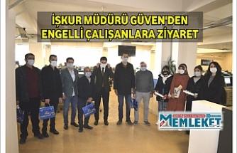 İŞKUR Müdürü Güven'den engelli çalışanlara ziyaret