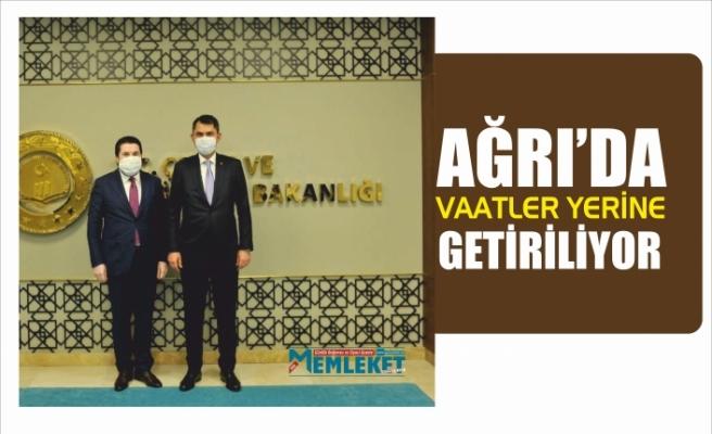 AĞRI'DA VAATLER YERİNE GETİRİLİYOR