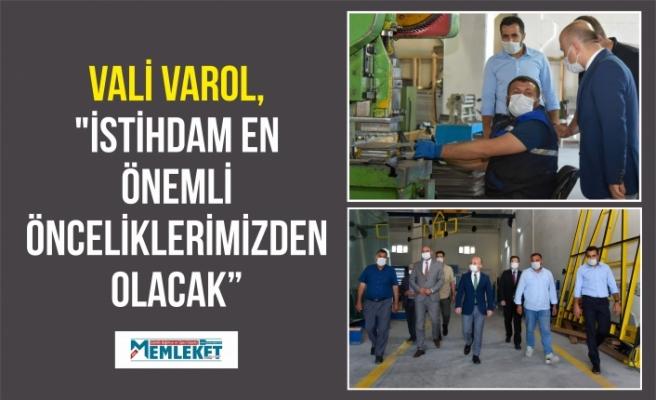 """Vali Varol, """"İstihdam en önemli önceliklerimizden olacak"""""""
