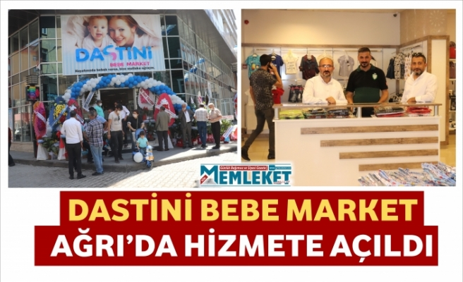 DASTİNİ BEBE MARKET AĞRI'DA HİZMETE AÇILDI