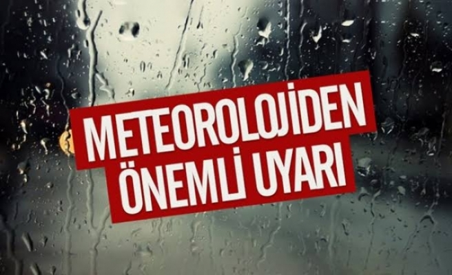 Meteorolojiden Önemli Uyarı !