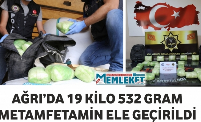 AĞRI'DA 19 KİLO 532 GRAM METAMFETAMİN ELE GEÇİRİLDİ
