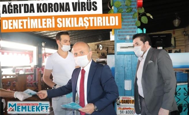 AĞRI'DA KORONA VİRÜS DENETİMLERİ SIKILAŞTIRILDI