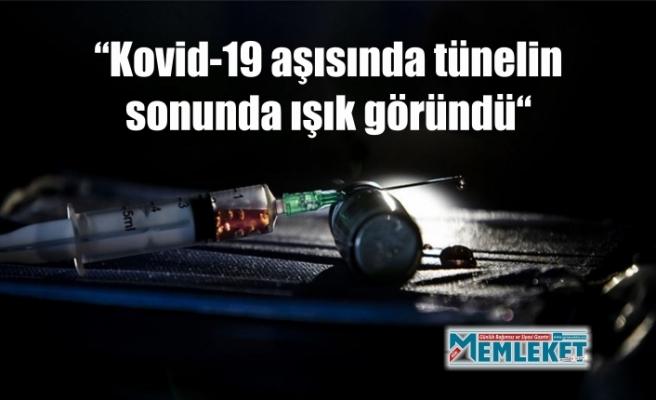 """""""Kovid-19 aşısında tünelin sonunda ışık göründü"""""""
