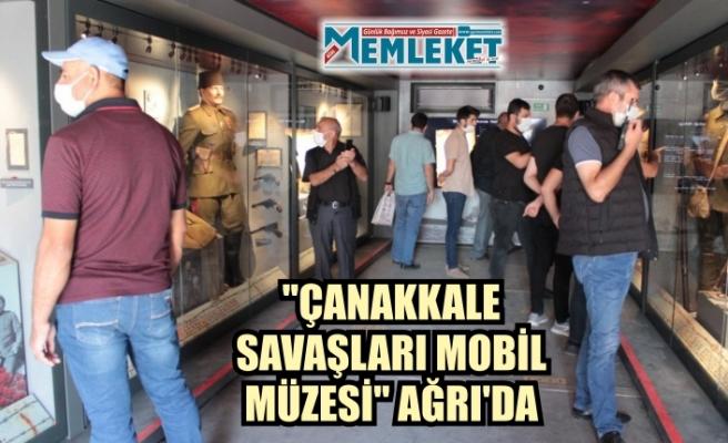 """""""ÇANAKKALE SAVAŞLARI MOBİL MÜZESİ"""" AĞRI'DA"""