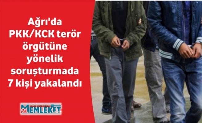 Ağrı'da PKK/KCK terör örgütüne yönelik soruşturmada 7 kişi yakalandı