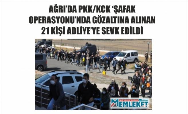 AĞRI'DA PKK/KCK 'ŞAFAK OPERASYONU'NDA GÖZALTINA ALINAN 21 KİŞİ ADLİYE'YE SEVK EDİLDİ