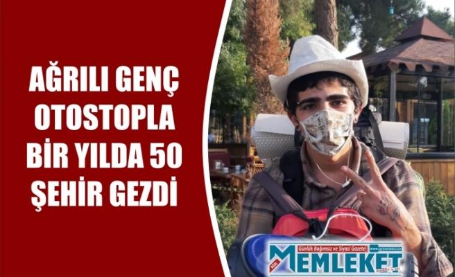 AĞRILI GENÇ OTOSTOPLA BİR YILDA 50 ŞEHİR GEZDİ