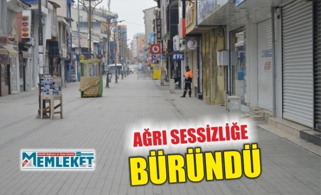 AĞRI SESSİZLİĞE BÜRÜNDÜ