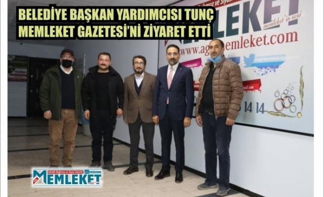 Belediye Başkan Yardımcısı Tunç Memleket Gazetesi'ni Ziyaret Etti