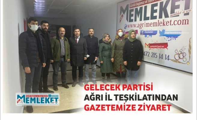 GELECEK PARTİSİ AĞRI İL TEŞKİLATINDAN GAZETEMİZE ZİYARET