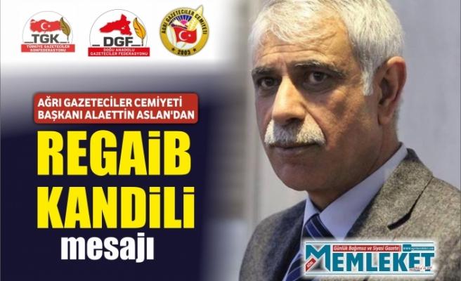Başkan Aslan'dan  Regaib Kandili mesajı