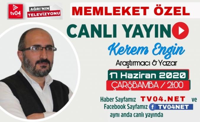 Memleket Özel Programının Canlı Yayın Konuğu Kerem Engin (tv04.net) te