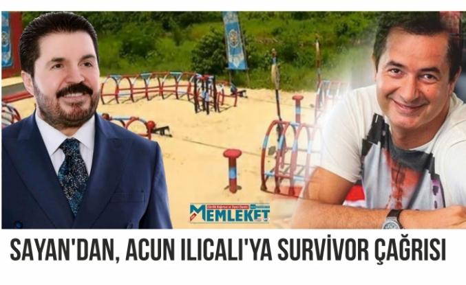 Sayan'dan, Acun Ilıcalı'ya Survivor çağrısı