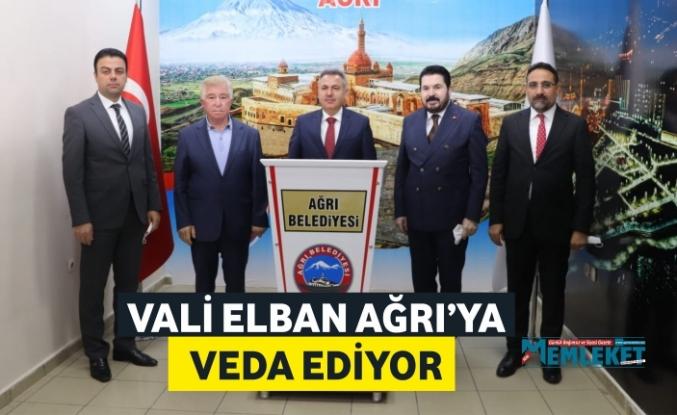 VALİ ELBAN AĞRI'YA VEDA EDİYOR