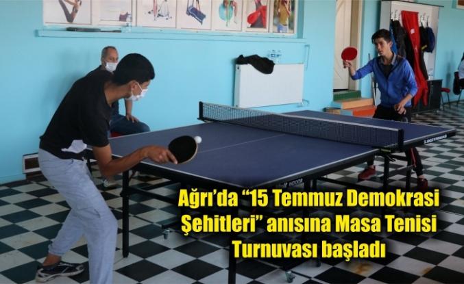 """Ağrı'da """"15 Temmuz Demokrasi Şehitleri"""" anısına Masa Tenisi Turnuvası başladı"""