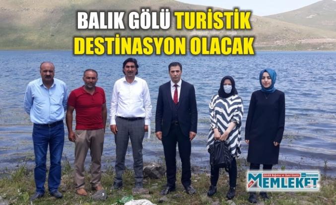 BALIK GÖLÜ TURİSTİK DESTİNASYON OLACAK