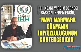 """Engin: """"Mavi Marmara dünyanın ikiyüzlülüğünün göstergesidir"""""""